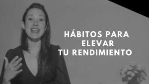 Hábitos para Elevar tu Rendimiento